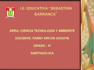 I.E. EDUCATIVA �SEBASTI�N BARRANCA �