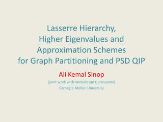 Al i Kemal Sinop (joint work with  Venkatesan Guruswami ) Carnegie Mellon University