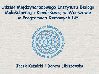 Udział Międzynarodowego Instytutu Biologii Molekularnej i Komórkowej w Warszawie