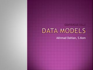 Continous DBMS  DATA MODELS
