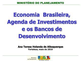 Economia  Brasileira, Agenda de Investimentos e os Bancos de Desenvolvimento