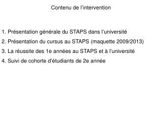 Contenu de l�intervention Pr�sentation g�n�rale du STAPS dans l�universit�