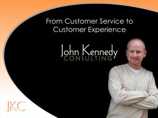 From Customer Service to Customer Experience