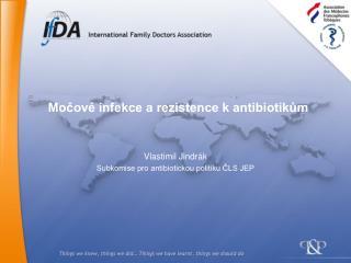 Vlastimil Jindrák Subkomise pro antibiotickou politiku ČLS JEP