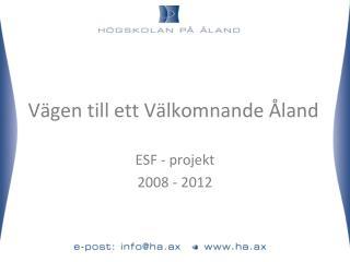 Vägen till ett Välkomnande Åland