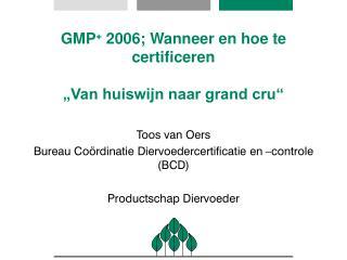 """GMP +  2006; Wanneer en hoe te certificeren """"Van huiswijn naar grand cru"""""""