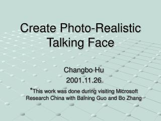 Create Photo-Realistic Talking Face