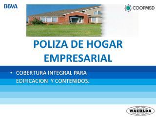 POLIZA DE HOGAR  EMPRESARIAL