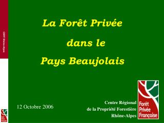 La Forêt Privée   dans le Pays Beaujolais
