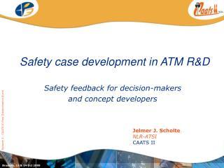 Safety case development in ATM R&D
