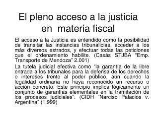 El pleno acceso a la justicia en  materia fiscal