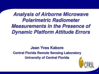 Jean Yves Kabore Central Florida Remote Sensing Laboratory University of Central Florida