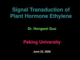 Signal Transduction of Plant Hormone Ethylene