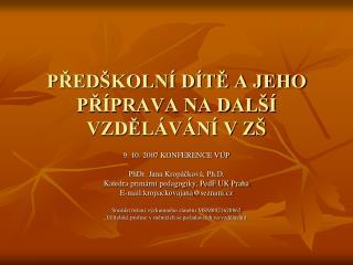 PŘEDŠKOLNÍ DÍTĚ A JEHO PŘÍPRAVA NA DALŠÍ VZDĚLÁVÁNÍ V ZŠ