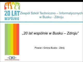 Zespół Szkół Techniczno – Informatycznych w Busku - Zdroju