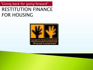 RESTITUTION FINANCE FOR HOUSING
