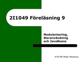 2I1049 Föreläsning 9