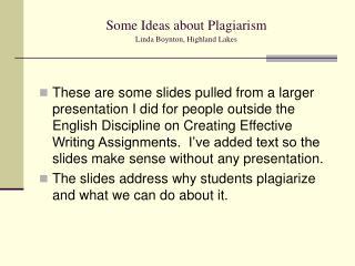 Some Ideas about Plagiarism Linda Boynton, Highland Lakes