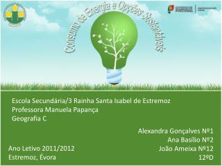 Escola Secundária/3 Rainha Santa Isabel de Estremoz Professora Manuela Papança Geografia C