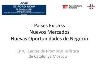 Paises Ex Urss Nuevos Mercados Nuevas Oportunidades de Negocio