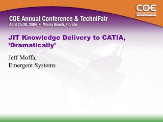 JIT Knowledge Delivery to CATIA, 'Dramatically'
