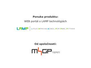 Ponuka produktu: WEB portál o LAMP technológiách Od spoločnosti: