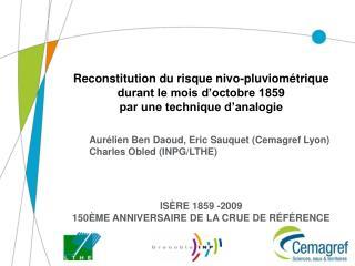 ISÈRE 1859 -2009 150ÈME ANNIVERSAIRE DE LA CRUE DE RÉFÉRENCE