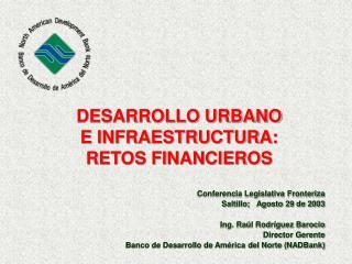 DESARROLLO URBANO E INFRAESTRUCTURA:   RETOS FINANCIEROS
