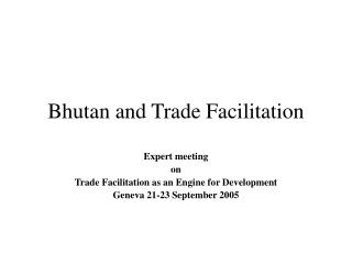 Bhutan and Trade Facilitation