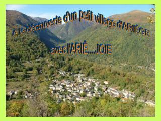 A la découverte d'un petit village d'ARIÉGE avec l'ARIÉ....JOIE