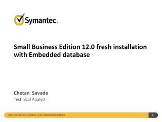Small Business Edition 12.0 fresh installation with Embedded database