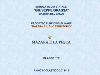 """SCUOLA MEDIA STATALE  """"GIUSEPPE GRASSA"""" MAZARA DEL VALLO PROGETTO PLURIDISCIPLINARE"""