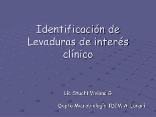 Identificación de  Levaduras de interés clínico