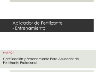 Aplicador de Fertilizante - Entrenamiento