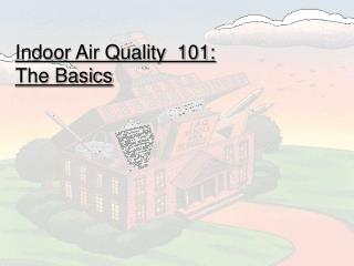 Indoor Air Quality  101: The Basics