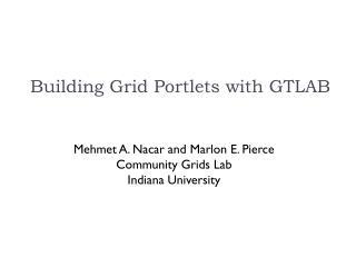 Building Grid Portlets with GTLAB