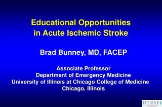Educational Opportunities  in Acute Ischemic Stroke