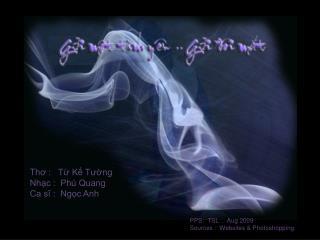 Th ơ  :   Từ Kế T ườ ng Nhạc :  Phú Quang Ca sĩ :  Ngọc Anh