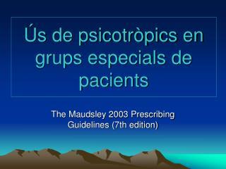 Ús de psicotròpics en grups especials de pacients
