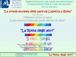 """"""" La strada europea della pace da Lubecca a Roma"""" fase regionale """"Migranti verso la pace."""