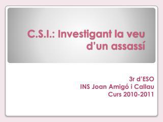 C.S.I.: Investigant la veu d'un assassí
