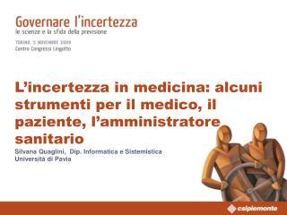 L'incertezza in medicina: alcuni strumenti per il medico, il paziente, l'amministratore sanitario