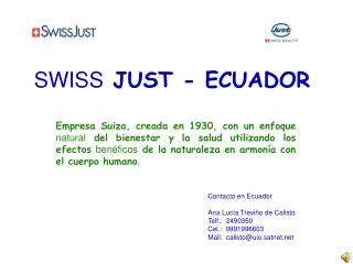 SWISS  JUST - ECUADOR