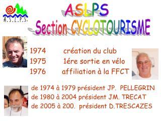 création du club         1ére sortie en vélo 1976affiliation à la FFCT