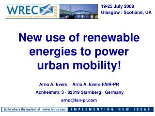 New use of renewable energies to power urban mobility! Arno A. Evers  ·   Arno A. Evers FAIR-PR
