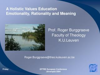 A Holistic Values Education Emotionality, Rationality and Meaning