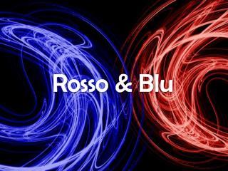 Rosso & Blu