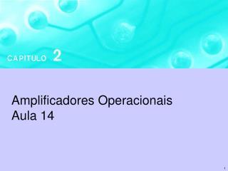 Amplificadores Operacionais Aula 14
