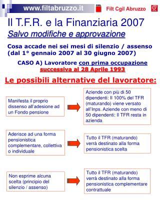 Il T.F.R. e la Finanziaria 2007 Salvo modifiche e approvazione