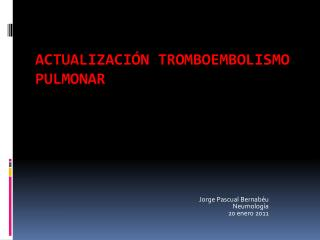 ACTUALIZACIÓN TROMBOEMBOLISMO PULMONAR